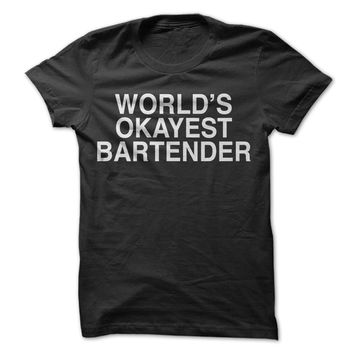 Worlds Okayest Bartender - On Sale