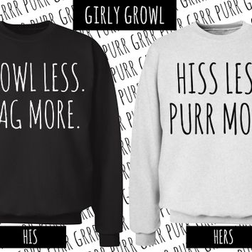 hiss less purr more girl: Girly Growl