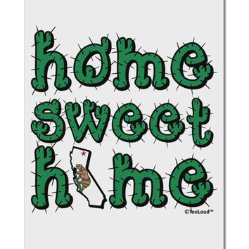 "Home Sweet Home - California - Cactus and State Flag Aluminum 8 x 12"" Sign by TooLoud"
