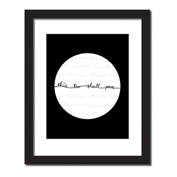 Inspirational quote print 'This too shall pass'