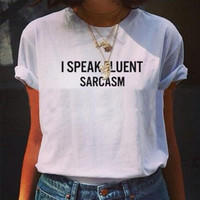 """I Speak Fluent Sarcasm"" Letter Print T-Shirt"
