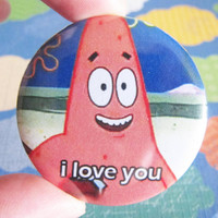 I LOVE YOU Patrick Starfish meme  175 Badge / by instantawesome