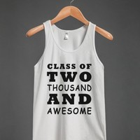 class of two thousand and awesome - glamfoxx.com - Skreened T-shirts, Organic Shirts, Hoodies, Kids Tees, Baby One-Pieces and Tote Bags