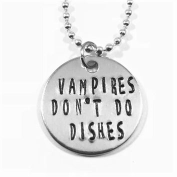 Vampires Don't Do Dishes Hand Stamped What We Do In The Shadows Aluminum Necklace