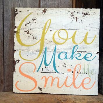 You make me smile Lyrics by UNCLE KRACKER on antique barn wood rustic decor shabby chic gift for her cottage style song quote home decor