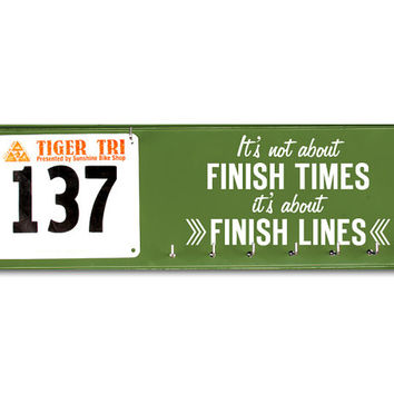 Running Medal Holder and Race Bib Hanger - It's not about Finish Times it's about Finish Lines