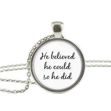 He Believed He Could so He Did Chain Pendant Necklace Jewelry Keychain Key Ring