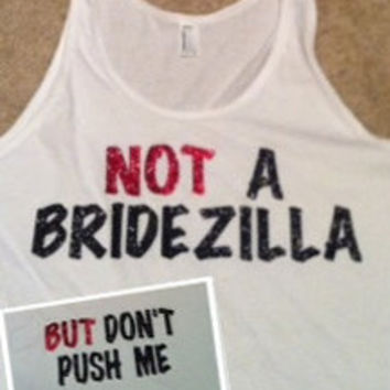 NOT A Bridezilla BUT Don't Push Me Tank
