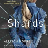 Shards: A Young Vice Cop Investigates Her Darkest Case of Meth Addiction--Her Own