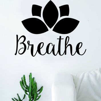 Breathe Lotus Flower Quote Decal Sticker Wall Vinyl Art Decor Namaste Yoga Mandala Om Meditate Zen Buddha