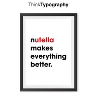 Motivational Wall Decor Typography Poster Nutella Makes Everything Better Inspirational Print Home Decor Winter Gift Kitchen Decor Women