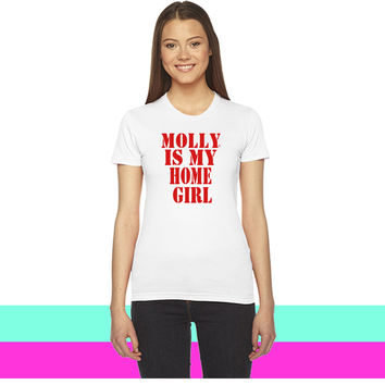 MOLLY IS MY HOME GIRL_ women T-shirt