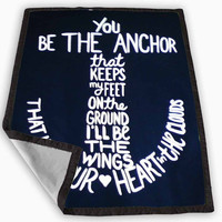 anchor quote Blanket for Kids Blanket, Fleece Blanket Cute and Awesome Blanket for your bedding, Blanket fleece *