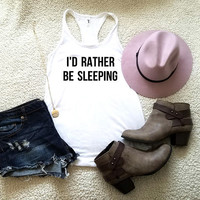 I'd rather be sleeping tank top in racerback tank top for women funny graphic shirt instagram tumblr gift