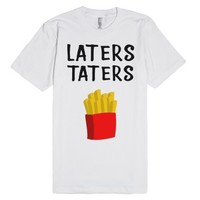 Laters Taters-Unisex White T-Shirt