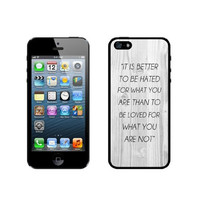 Quote - It Is Better To Be Hated For What You Are White Wood iPhone 5 Case - For iPhone 5/5G - Designer TPU Case Verizon AT&T Sprint