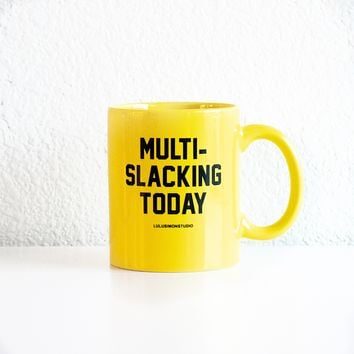 MULTI-SLACKING TODAY COFFEE MUG