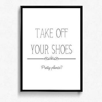 Take off your shoes PRINTABLE poster, Shoes off please entryway decor, Shoes off sign home decor, Housewarming gift, Shoes off printable