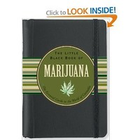 The Little Black Book of Marijuana: The Essential Guide to the World of Cannabis (Little Black Books (Peter Pauper Hardcover))