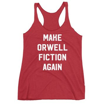 Make Orwell Fiction Again Women's Tri-blend Racerback Tank