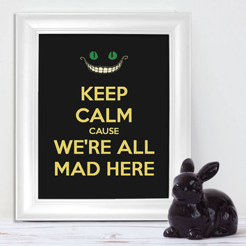Alice in wonderland poster Typography art Keep calm print Cheshire cat decor Were all mad here Teen room decor Alices tea party wall decor