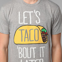 Taco Bout It Later Tee