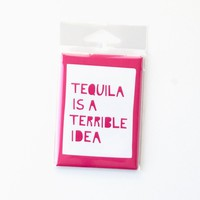 Tequila is Terrible magnet
