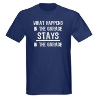 Stays In The Garage T-Shirt on CafePress.com