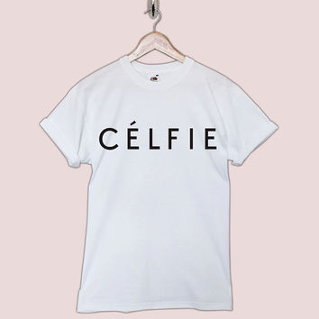 Celfie Celine Paris London Tumblr Tee T Shirt T-Shirt TShirt Tee Shirt Unisex - Size S M L XL XXL statement blogger