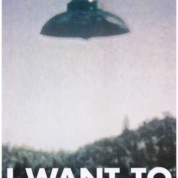 UFO I Want To Believe X-Files Poster 11x17