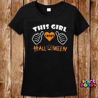 This Girl Loves Halloween Costume T shirt Ladies House Party Funny Bar Dress Up Tee Nerd Geek Womens Scary Girl Trick Or Treat Spooky Witch