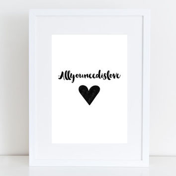 All you need is Love -  Instant download ,Typographic Print - Beatles