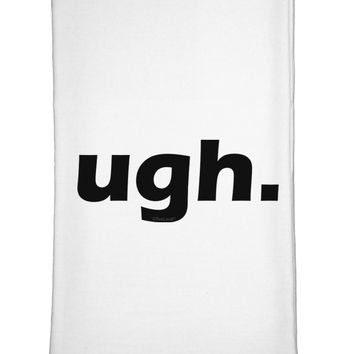 ugh funny text Flour Sack Dish Towel by TooLoud