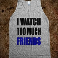 Too Much Friends