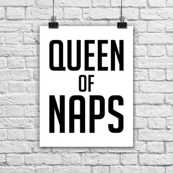 Minimalist Black and White Typography Print. Queen of naps. Modern Home Decor. Bedroom Decor. Quote Poster. Silly Print. Funny Poster.