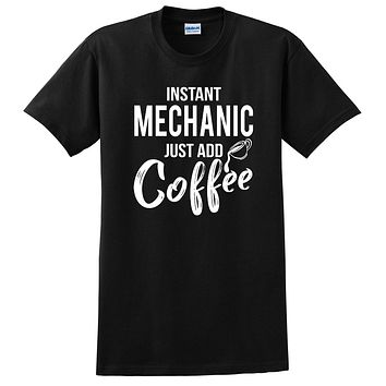 Instant mechanic just add coffee  funny mechanic job cool university college student  T Shirt