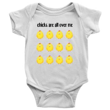 Chicks Are All Over Me - Funny Baby Boy Bodysuit