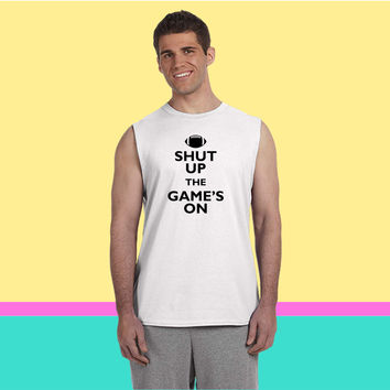 Shut Up The Games On (2) Sleeveless T-shirt