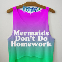 Mermaids Don't Do Homework Crop | fresh-tops.com