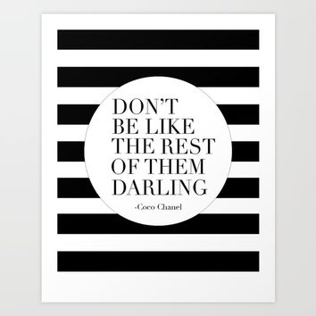 don't be like the rest of them darling, quote prints,girls room decor,fashion poster,fashionista Art Print by TypoArt