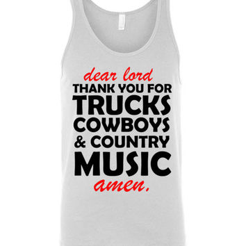Dear Lord Thank You for Trucks Cowboys and Country Music Amen Unisex Tank Top