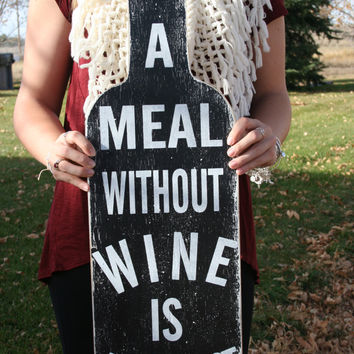 Wine Lovers Wood Sign A Meal Without Wine Is Breakfast Distressed Wood Sign Dining Room Wine Decor Kitchen Sign Wine Wall Art Handmade