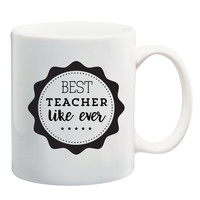 Best Teacher Like Ever Mug
