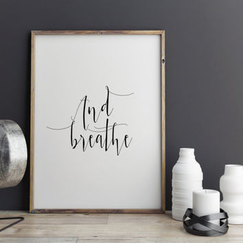 "Inspirational poster Relax quote ""And Breathe"" Typography art Home decor Instant download Wall Artwork Typographic print Motivational quote"