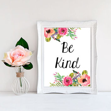 Motivational Wall Art Be Kind Print Floral Wall Hanging Quote Posters Little girl prints Digital Download Art Pink And Orange Decor Kindness