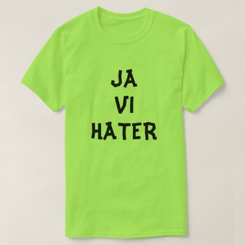 yes we hate in Norwegian green T-Shirt
