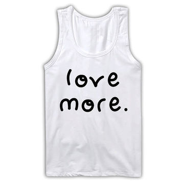 Love More Tank Top, Love Singlet, Spring, Summer, Womens Clothing 020 3533WHI