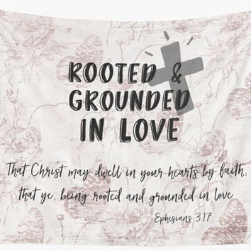Rooted & Grounded in Love Bible Verse by motivateme