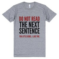 Do Not Read The Next Sentence You Little Rebel I Like You T-shirt (...