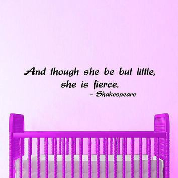 Wall Decals Vinyl Decal Sticker Art Design Shakespeare Quote Though She Be But Little She Is Fierce Girl Kids Nursery Baby Room Decor KT100
